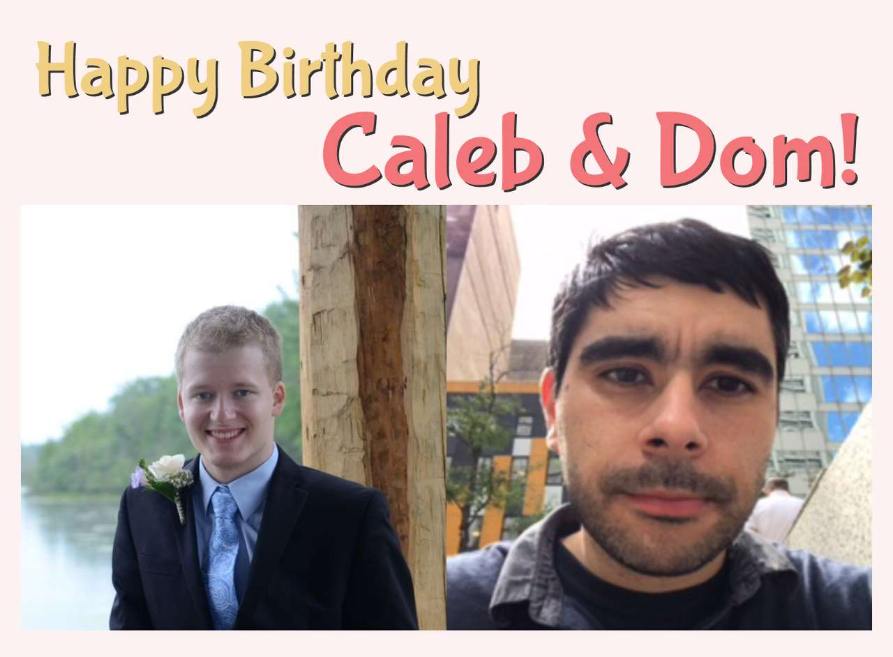 Happy Birthday Caleb & Dom